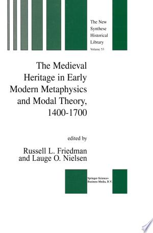 [pdf - epub] The Medieval Heritage in Early Modern Metaphysics and Modal Theory, 1400–1700 - Read eBooks Online
