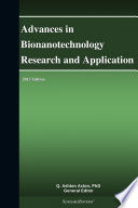 Advances in Bionanotechnology Research and Application  2013 Edition
