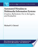 Automated Metadata in Multimedia Information Systems Book