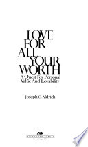 Love for All Your Worth