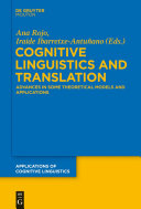 Cognitive Linguistics and Translation: Advances in Some Theoretical ...