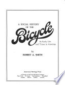A Social History of the Bicycle, Its Early Life and Times in America