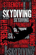 Skydiving Strength and Conditioning Log  Skydiving Workout Journal and Training Log and Diary for Skydiver and Instructor   Skydiving Notebook Tracker