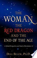 The Woman, the Red Dragon, and the End of the Age