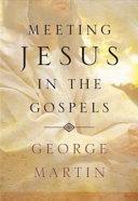 Meeting Jesus in the Gospels