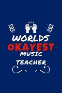 Worlds Okayest Music Teacher