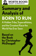 Summary and Analysis of Born to Run: A Hidden Tribe, Superathletes, and the Greatest Race the World Has Never Seen ebook