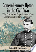 link to General Emory Upton in the Civil War : the formative experiences of an American military visionary in the TCC library catalog