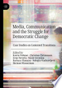Media, Communication and the Struggle for Democratic Change