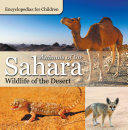 Animals of the Sahara | Wildlife of the Desert | Encyclopedias for Children