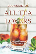 Cookbook for All Tea Lovers