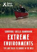 Bear Grylls Survival Skills Extreme Environments