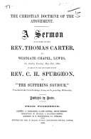 The Christian Doctrine of the Atonement  A Sermon     in Reply to the Discourse of the Rev  C  H  Spurgeon  on    the Suffering Saviour     Etc
