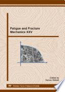 Fatigue and Fracture Mechanics XXV Book