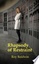 Rhapsody of Restraint