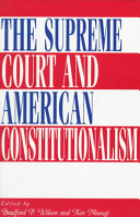 The Supreme Court and American Constitutionalism