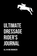 The Horse Dressage Rider s Journal Planner Diary Book