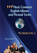 117 Most Common English Idioms and Phrasal Verbs  Workbook 3