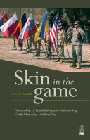 Skin in the Game: Partnership in Establishing and Maintaining Global Security and Stability