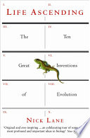 """""""Life Ascending: The Ten Great Inventions of Evolution"""" by Nick Lane"""
