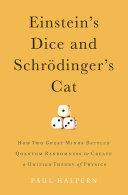 Einstein's Dice and Schršdinger's Cat