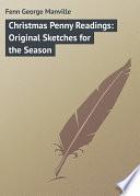 Christmas Penny Readings  Original Sketches for the Season