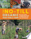 The No Till Organic Vegetable Farm