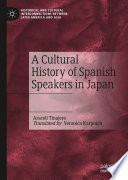A Cultural History of Spanish Speakers in Japan Book PDF