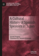 A Cultural History of Spanish Speakers in Japan