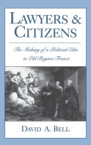 Lawyers and Citizens: The Making of a Political Elite in Old ...