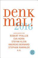 Denk mal! 2016: Anregungen von Robert Pfaller, Eva Horn, Stefan ...