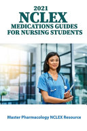 2021 NCLEX Medications Guides for Nursing Students