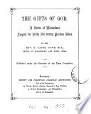 The gifts of God  a series of meditations