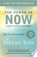 """""""The Power of Now: A Guide to Spiritual Enlightenment"""" by Eckhart Tolle"""