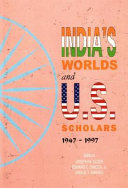 India s Worlds and U S  Scholars  1947 1997