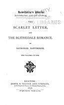 Hawthorne's Works: The scarlet letter. The Blithedale romance