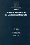 Diffusion Mechanisms in Crystalline Materials: Volume 527