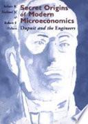 Secret Origins of Modern Microeconomics