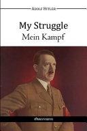 My Struggle   Mein Kampf Book PDF