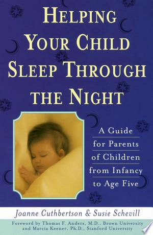Read Online Helping Your Child Sleep Through the Night Free Books - Unlimited Book