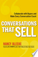 Conversations That Sell  : Collaborate with Buyers and Make Every Conversation Count