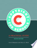 Copyright for Schools  A Practical Guide  6th Edition