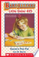 Karen s Pen Pal  Baby Sitters Little Sister  25  Book PDF
