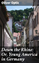 Down the Rhine  Or  Young America in Germany