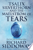 Tsalix Silverthorn and the Maelstrom of Tears Book PDF