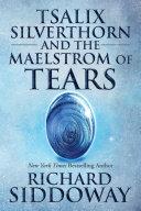 Tsalix Silverthorn and the Maelstrom of Tears [Pdf/ePub] eBook