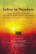 Safety in Numbers: From 56 to 221 Pounds, My Battle with Eating Disorders -- A Memoir Pdf/ePub eBook