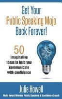 Get Your Public Speaking Mojo Back Forever