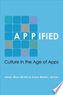 link to Appified : culture in the age of apps in the TCC library catalog