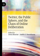 Pdf Twitter, the Public Sphere, and the Chaos of Online Deliberation Telecharger